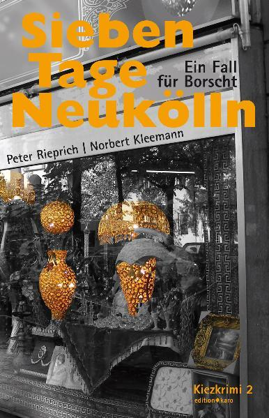 Sieben Tage Neukölln als Buch von Peter Riepric...