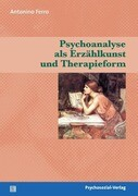 Psychoanalyse als Erzählkunst und Therapieform