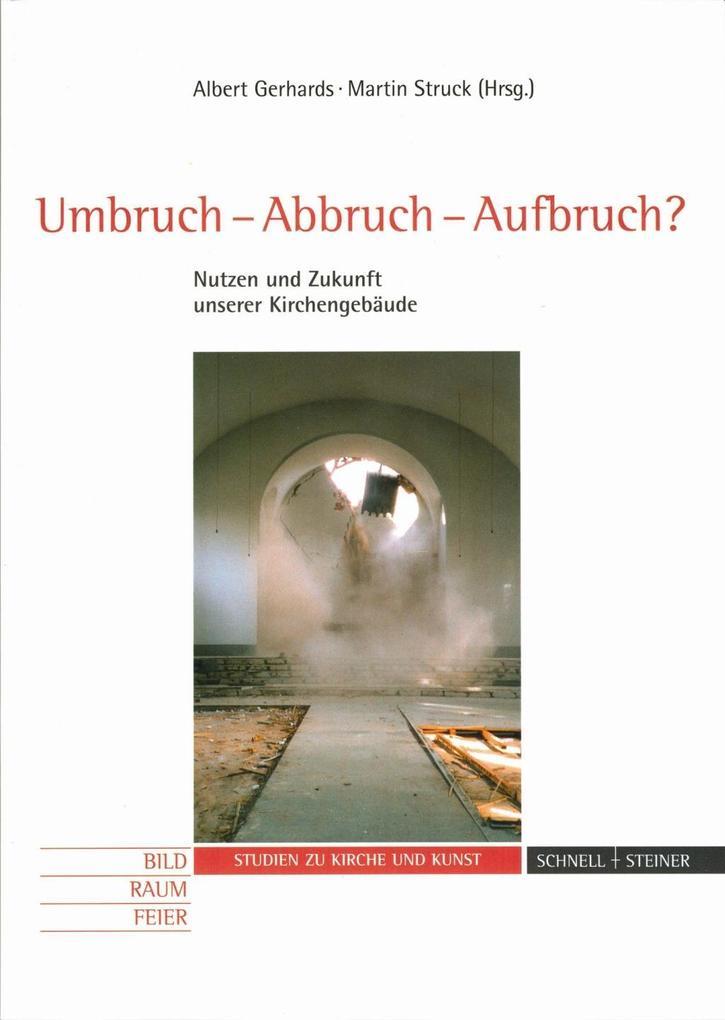 Umbruch-Abbruch-Aufbruch? als Buch von Albert G...