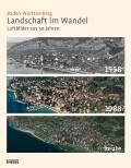 Baden-Württemberg. Landschaft im Wandel