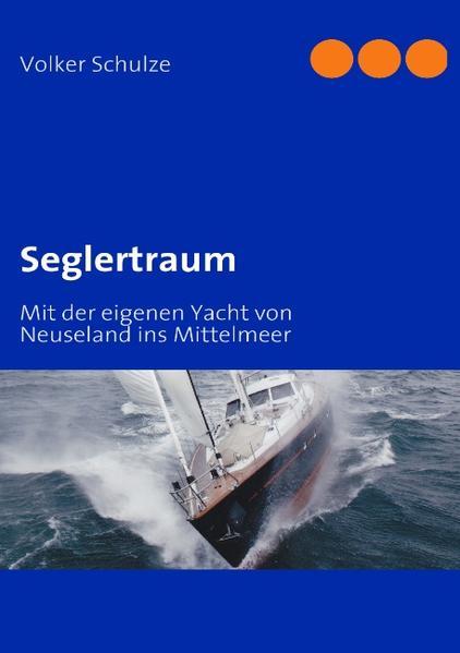 Seglertraum als Buch von Volker Schulze