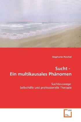 Sucht ein multikausales Phänomen als Buch von S...