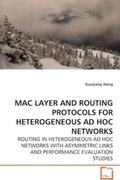 MAC LAYER AND ROUTING PROTOCOLS FOR HETEROGENEOUS ADHOC NETWORKS