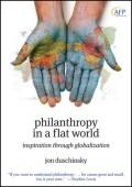 Philanthropy in a Flat World: Inspiration Through Globalization