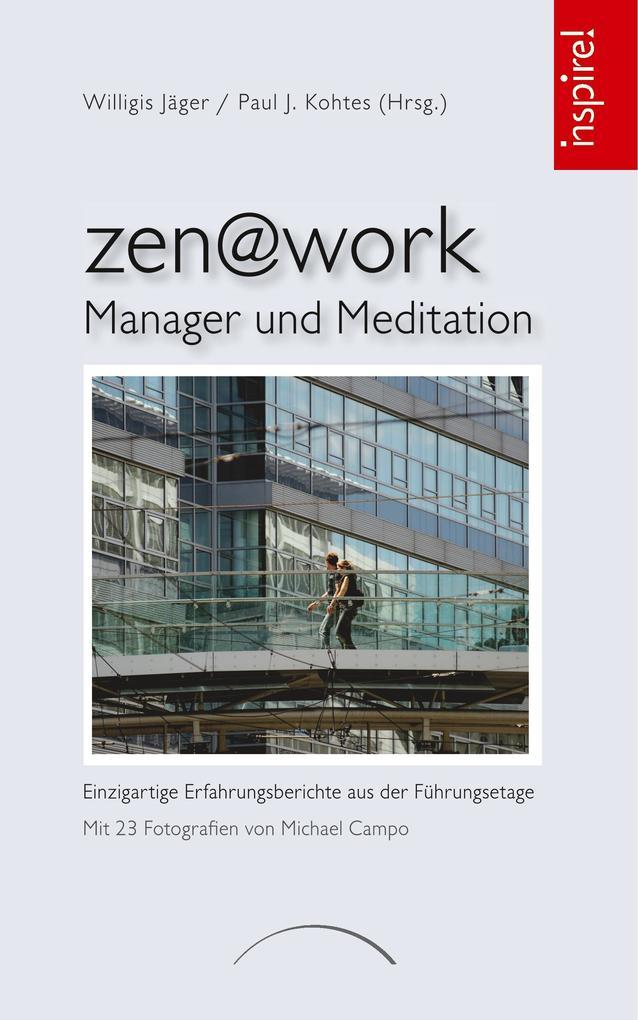 zen@work - Manager und Meditation als Buch