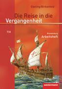 Die Reise in die Vergangenheit 7/8. Arbeitsheft. Brandenburg