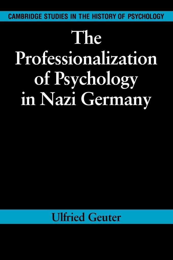 The Professionalization of Psychology in Nazi Germany als Taschenbuch