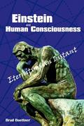Einstein and Human Consciousness: Eternity Is an Instant