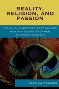 Reality, Religion, and Passion: Indian and Western Approaches in Hans-Georg Gadamer and Rupa Gosvami