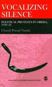 Vocalizing Silence: Political Protests in Orissa, 1930-42