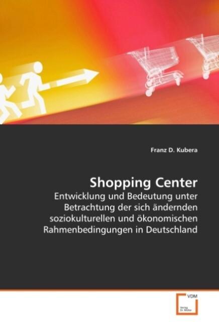 Shopping Center als Buch von Franz D. Kubera