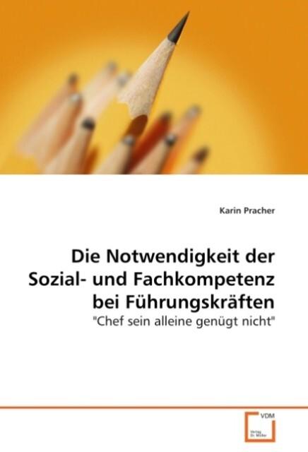 Die Notwendigkeit der Sozial- und Fachkompetenz...