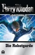Perry Rhodan Action 3 - Die Robotgarde