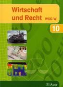 Wirtschaft und Recht. Schülerbuch - 10. Schuljahr