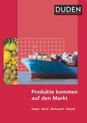 Duden Arbeit - Wirtschaft - Technik - Themenbände / Produkte kommen auf den Markt