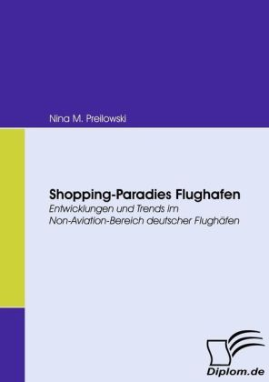 Shopping-Paradies Flughafen als Buch von Nina M...