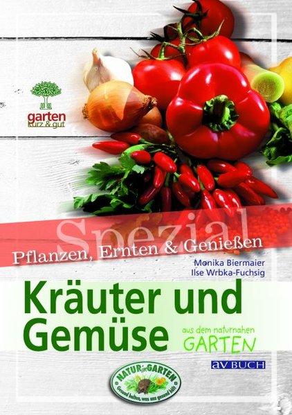 Kräuter und Gemüse. Garten kurz & gut spezial a...
