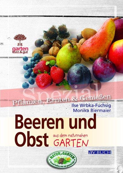 Beeren und Obst aus dem naturnahen Garten als B...