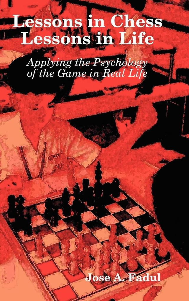 Lessons in Chess, Lessons in Life als Buch von ...