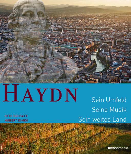 Haydn. Sein Umfeld. Seine Musik. Sein weites La...
