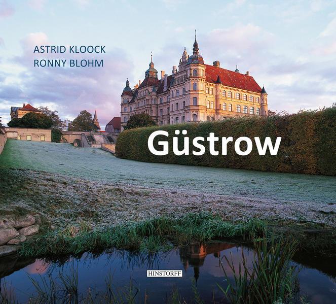 Güstrow als Buch von Astrid Kloock, Ronny Blohm