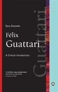 Felix Guattari: A Critical Introduction