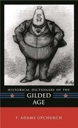 Historical Dictionary of the Gilded Age