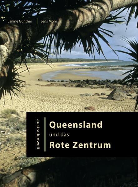Australienweit 03. Queensland und das Rote Zent...