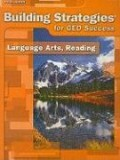 Building Strategies for GED Success: Language Arts, Reading