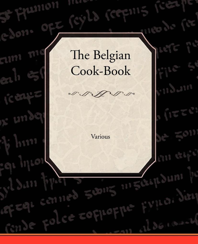 The Belgian Cook-Book als Taschenbuch von Various