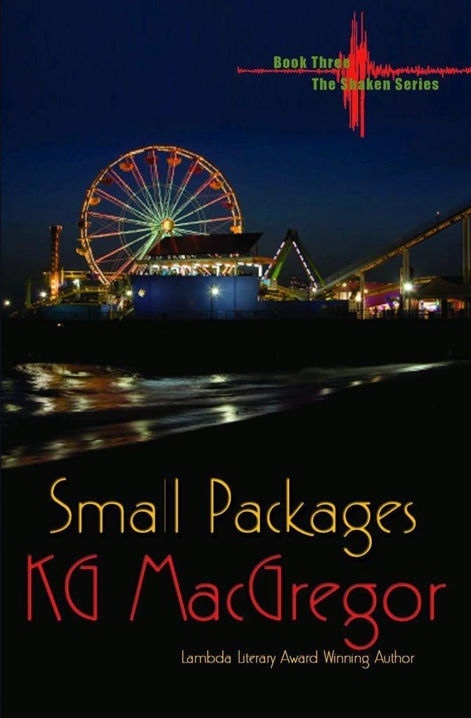 Small Packages: Book Three in the Shaken Series...