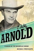Eddy Arnold: Pioneer of the Nashville Sound