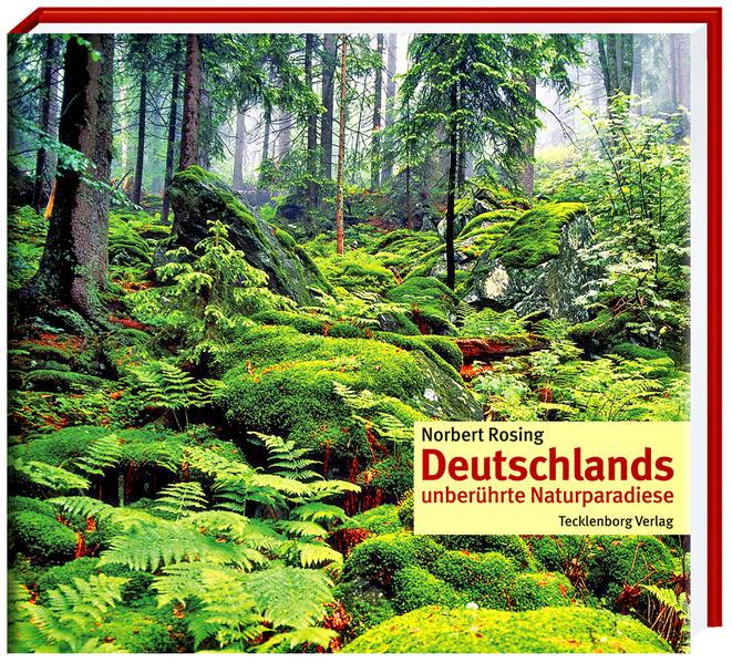 Deutschlands unberührte Naturparadiese als Buch...