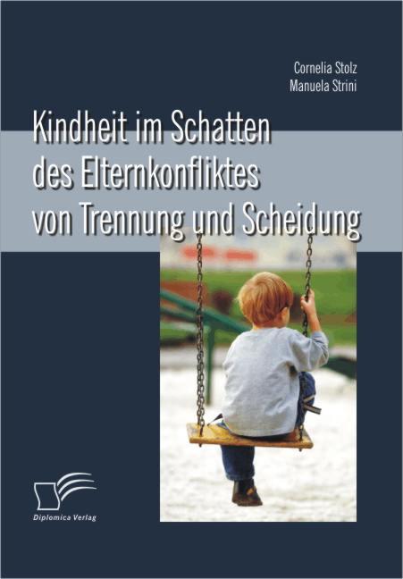 Kindheit im Schatten des Elternkonfliktes von T...