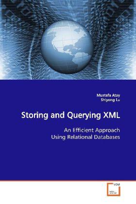 Storing and Querying XML als Buch von Mustafa Atay
