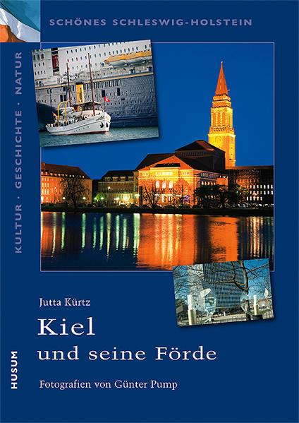 Kiel und die Kieler Förde als Buch von Jutta Kürtz
