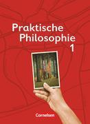 Praktische Philosophie 1. Schülerbuch. Nordrhein-Westfalen