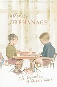 After the Orphanage: Life Beyond the Children's Home