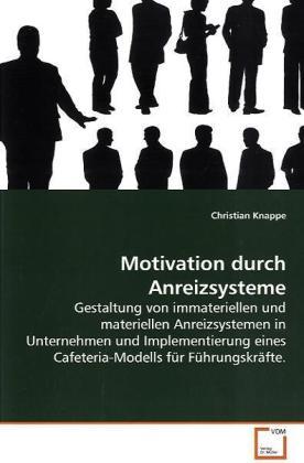 Motivation durch Anreizsysteme als Buch von Chr...