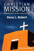 Christian Mission: How Christianity Became a World Religion