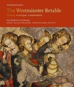 The Westminster Retable: History, Technique, Conservation
