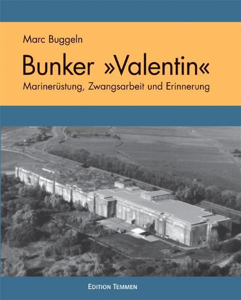 Der U-Boot Bunker ´ Valentin´ als Buch von Marc...