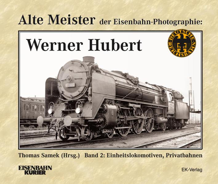 Alte Meister der Eisenbahn-Fotographie: Werner ...