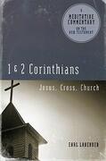1 & 2 Corrinthians: Jesus, Cross, Church