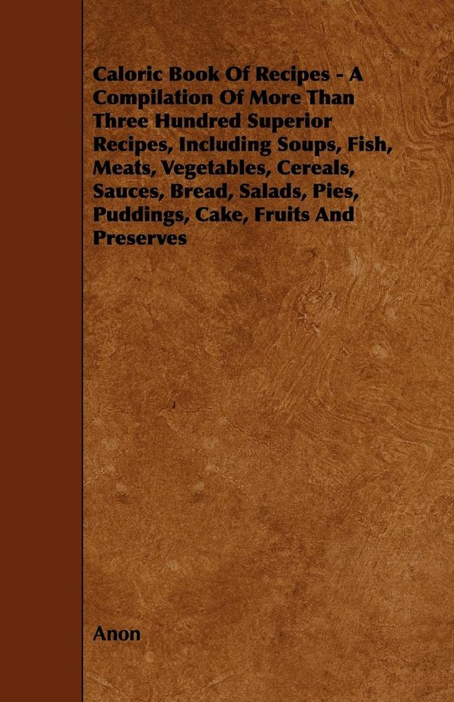 Caloric Book of Recipes - A Compilation of More...