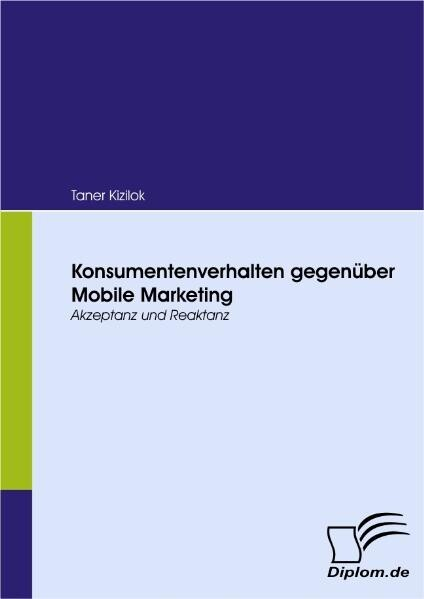 Konsumentenverhalten gegenüber Mobile Marketing...