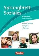 Sprungbrett Soziales: Betreuung und Pflege von Kindern, Jugendlichen und Familien