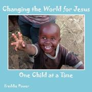 Changing the World for Jesus One Child at a Time