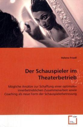Der Schauspieler im Theaterbetrieb als Buch von...