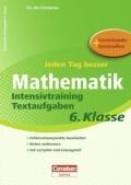 Jeden Tag besser Mathematik 6. Schuljahr. Intensivtraining Textaufgaben
